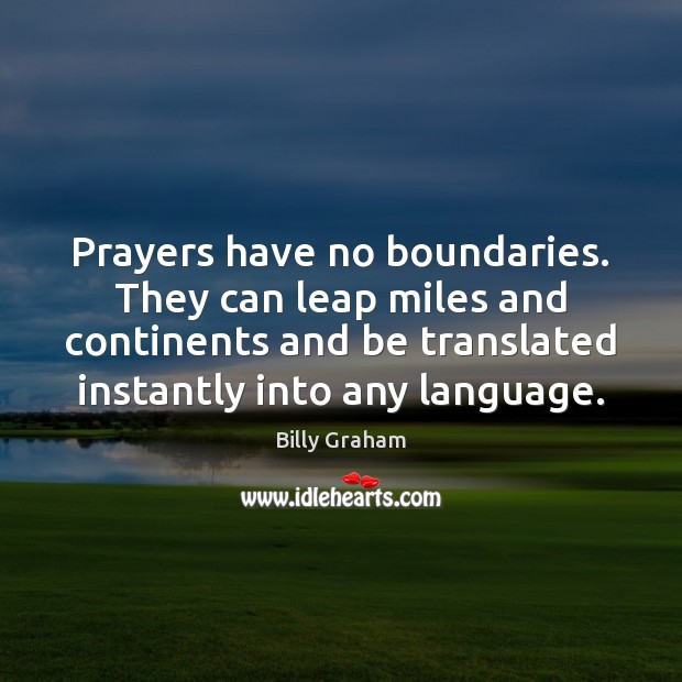 Image, Prayers have no boundaries. They can leap miles and continents and be