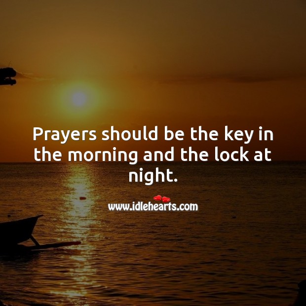 Prayers should be the key in the morning and the lock at night. Prayer Quotes Image