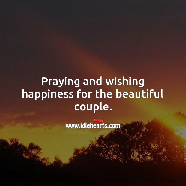 Praying and wishing happiness for the beautiful couple. Religious Wedding Messages Image