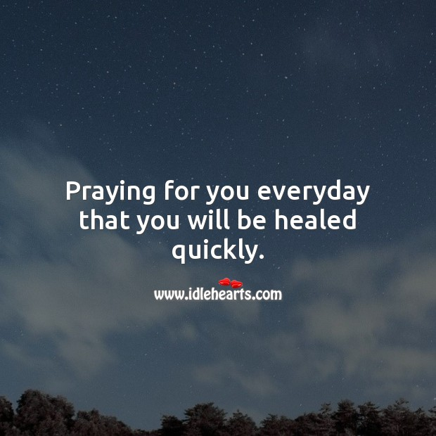 Image, Praying for you everyday that you will be healed quickly.