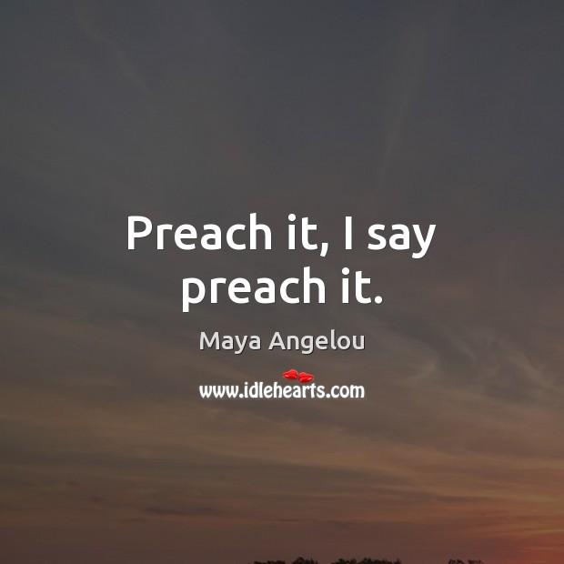 Image, Preach it, I say preach it.