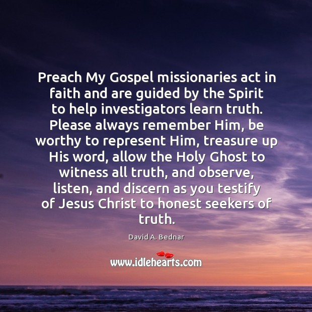 Preach My Gospel missionaries act in faith and are guided by the Image