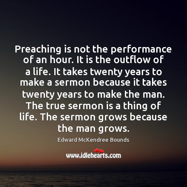 Image, Preaching is not the performance of an hour. It is the outflow