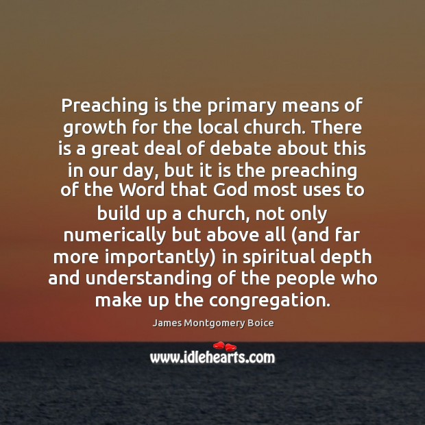 Preaching is the primary means of growth for the local church. There Image