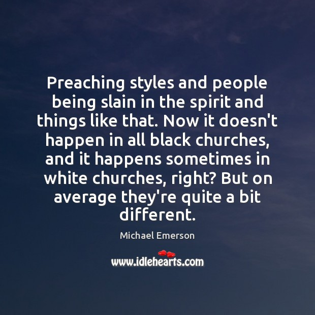 Preaching styles and people being slain in the spirit and things like Image