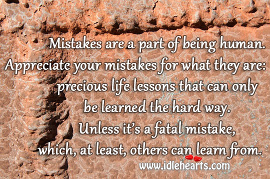Mistakes Are A Part Of Being Human.
