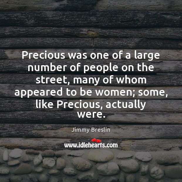 Image, Precious was one of a large number of people on the street,