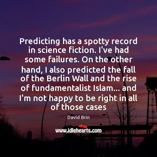Image, Predicting has a spotty record in science fiction. I've had some failures.