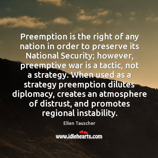 Preemption is the right of any nation in order to preserve its national security Image
