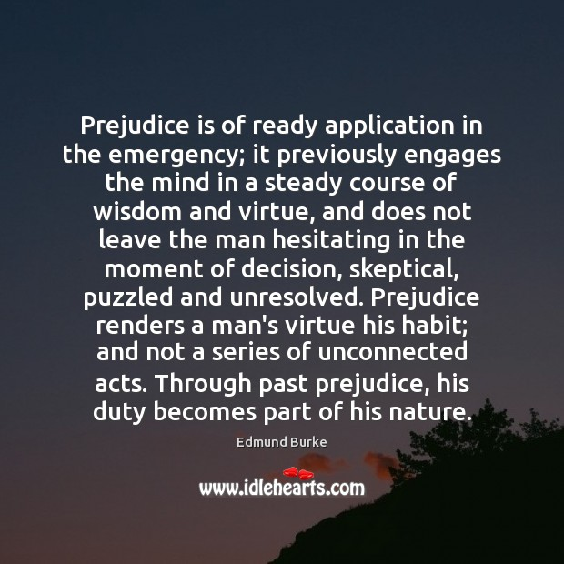 Prejudice is of ready application in the emergency; it previously engages the Image