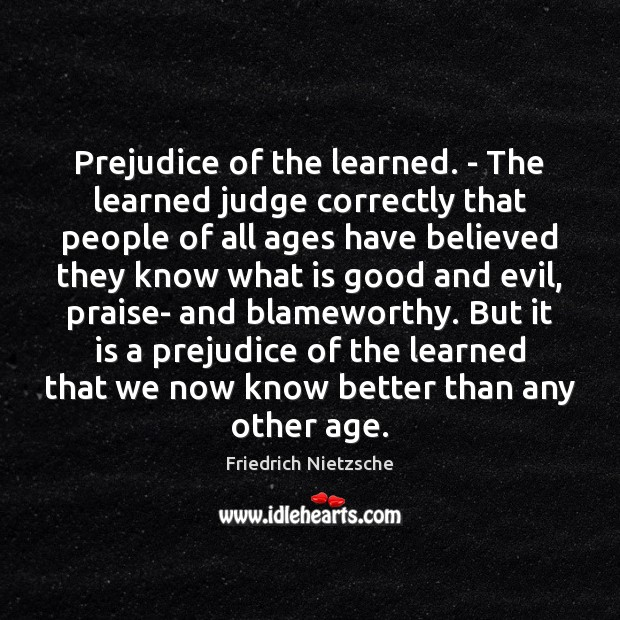 Image, Prejudice of the learned. – The learned judge correctly that people of