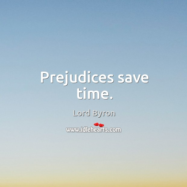 Image, Prejudices save time.