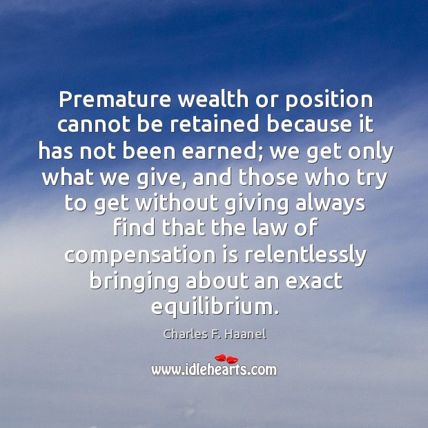 Image, Premature wealth or position cannot be retained because it has not been