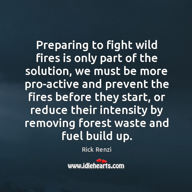 Preparing to fight wild fires is only part of the solution, we must be more pro-active and Image