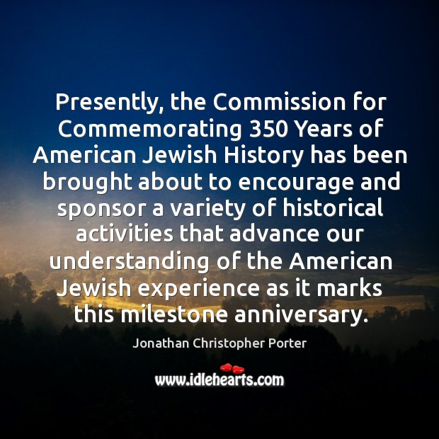 Presently, the commission for commemorating 350 years of american jewish history Image