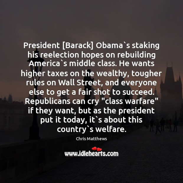Image, President [Barack] Obama`s staking his reelection hopes on rebuilding America`s