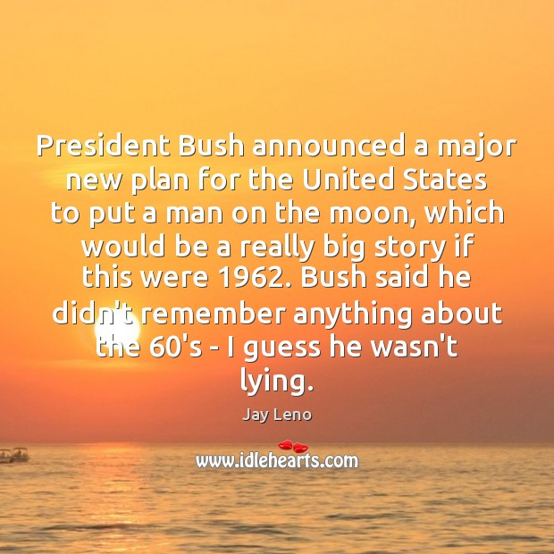 Image, President Bush announced a major new plan for the United States to