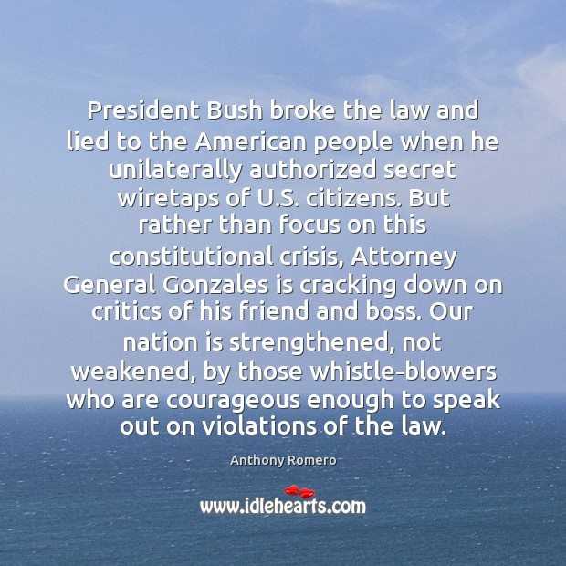 President Bush broke the law and lied to the American people when Image