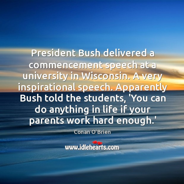 Image, President Bush delivered a commencement speech at a university in Wisconsin. A