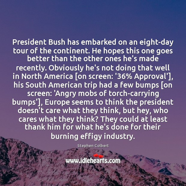 President Bush has embarked on an eight-day tour of the continent. He Image