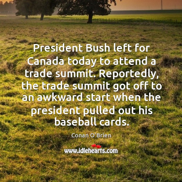 Image, President bush left for canada today to attend a trade summit.