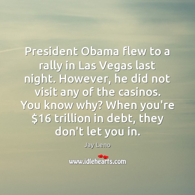 Image, President Obama flew to a rally in Las Vegas last night. However,