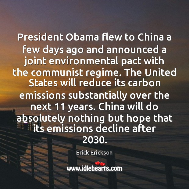 Image, President Obama flew to China a few days ago and announced a