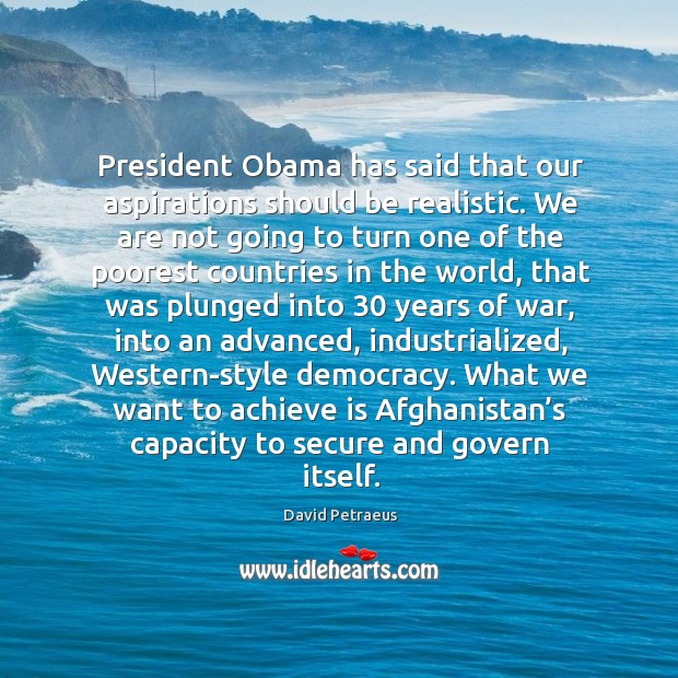 President obama has said that our aspirations should be realistic. Image