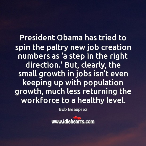 Image, President Obama has tried to spin the paltry new job creation numbers