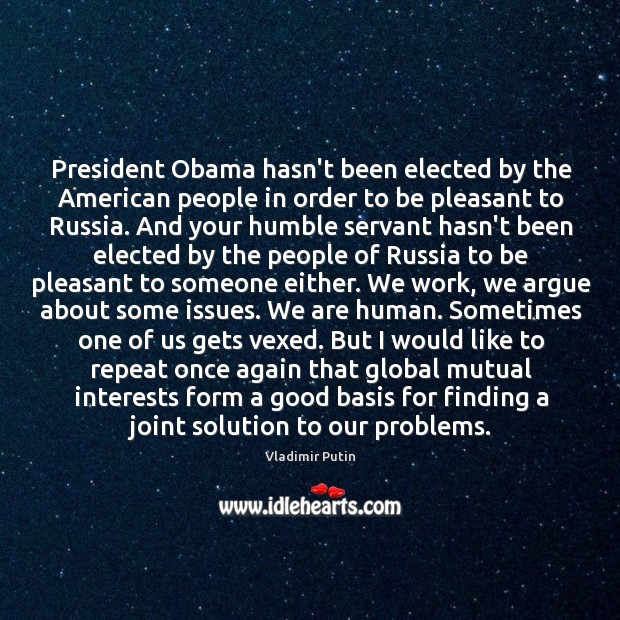 President Obama hasn't been elected by the American people in order to Image