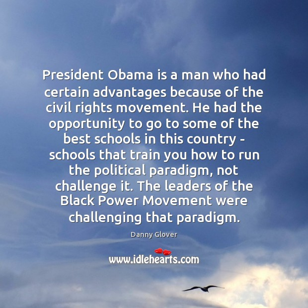 Image, President Obama is a man who had certain advantages because of the