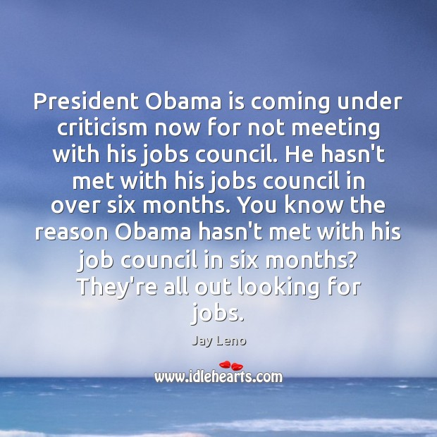 Image, President Obama is coming under criticism now for not meeting with his