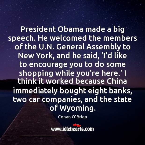 President Obama made a big speech. He welcomed the members of the Image
