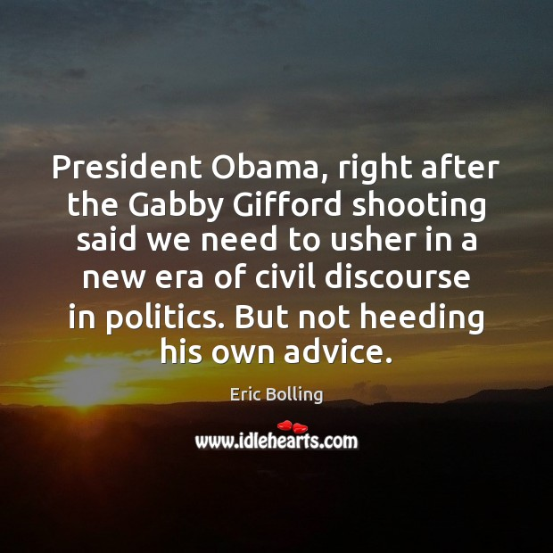 President Obama, right after the Gabby Gifford shooting said we need to Image