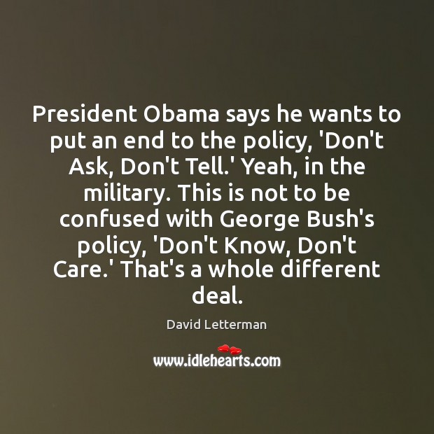 Image, President Obama says he wants to put an end to the policy,