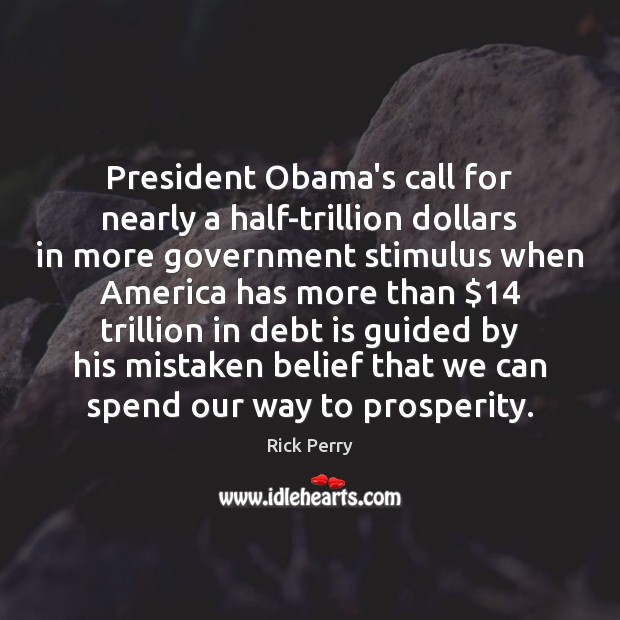 President Obama's call for nearly a half-trillion dollars in more government stimulus Debt Quotes Image