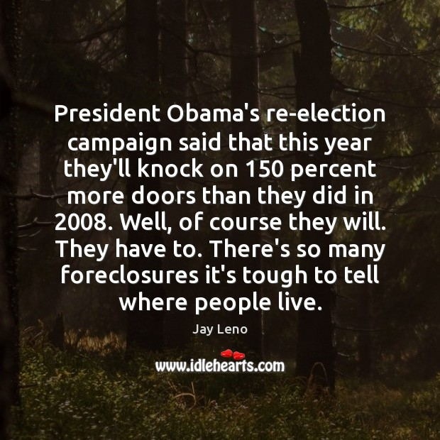 President Obama's re-election campaign said that this year they'll knock on 150 percent Image