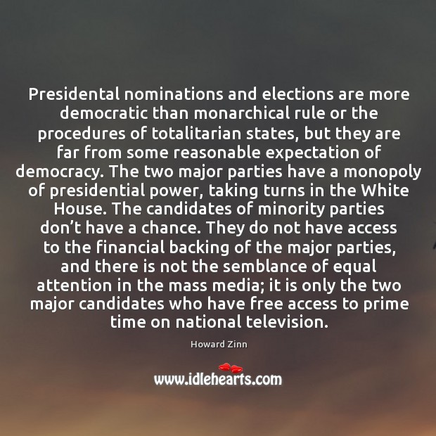 Presidental nominations and elections are more democratic than monarchical rule or the procedures Image