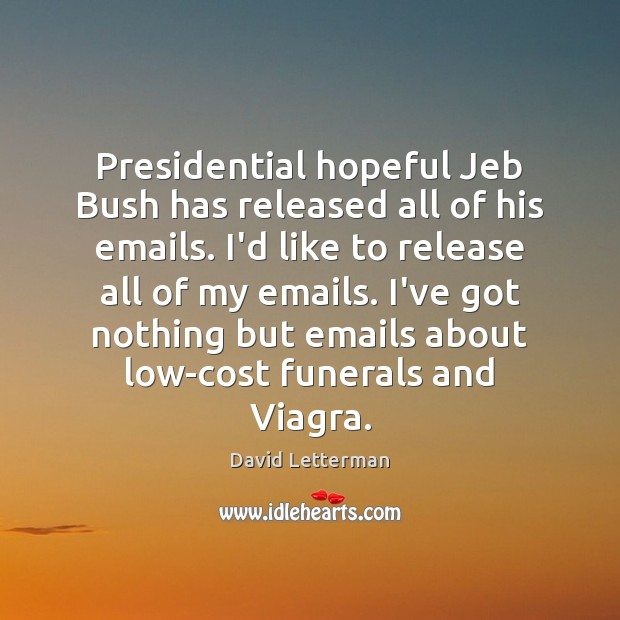 Image, Presidential hopeful Jeb Bush has released all of his emails. I'd like