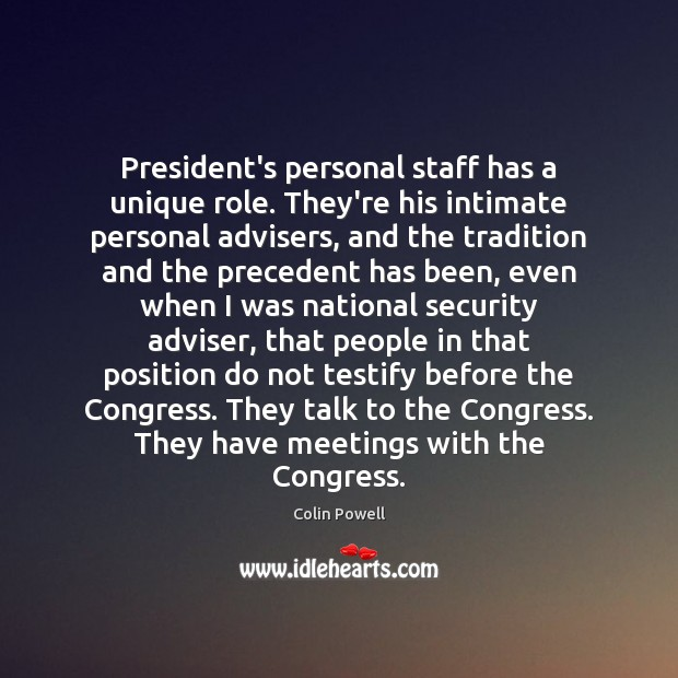 President's personal staff has a unique role. They're his intimate personal advisers, Image