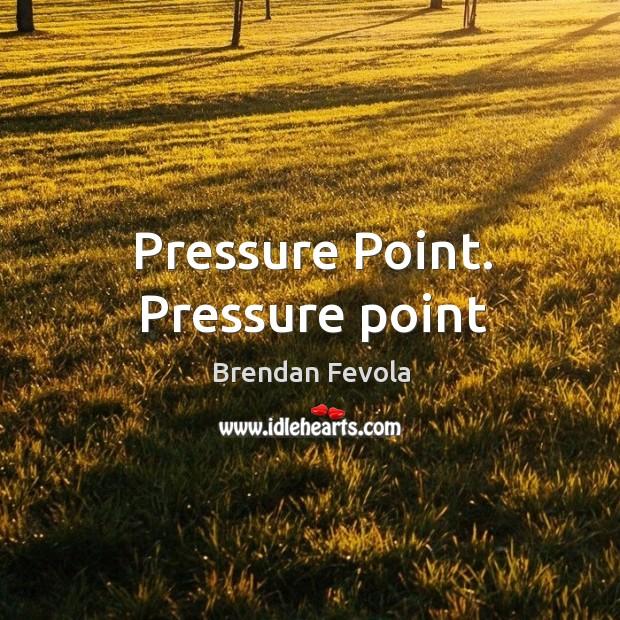 Image, Pressure Point. Pressure point