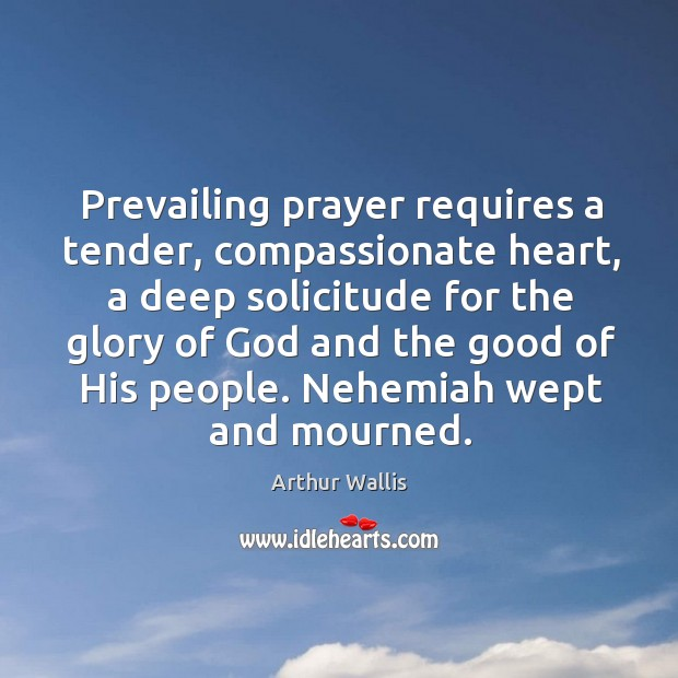 Image, Prevailing prayer requires a tender, compassionate heart, a deep solicitude for the