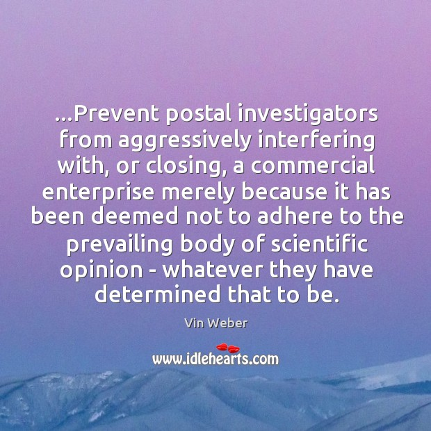 …Prevent postal investigators from aggressively interfering with, or closing, a commercial enterprise Image
