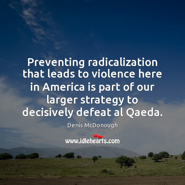 Preventing radicalization that leads to violence here in America is part of Image