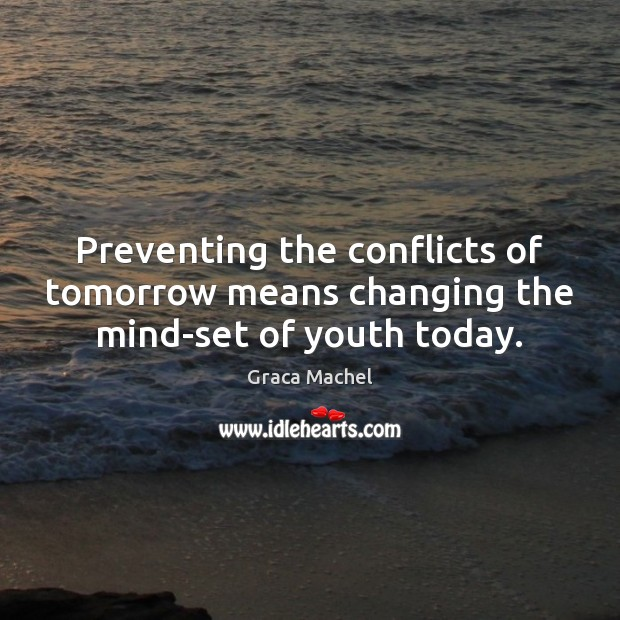 Image, Preventing the conflicts of tomorrow means changing the mind-set of youth today.