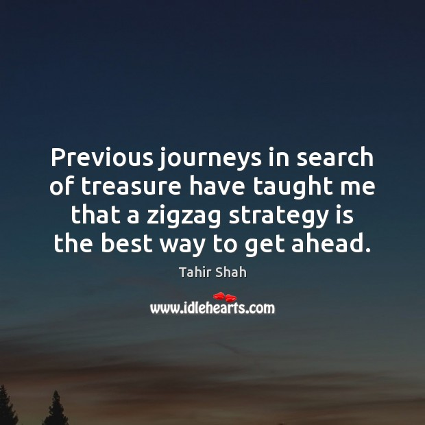 Previous journeys in search of treasure have taught me that a zigzag Image