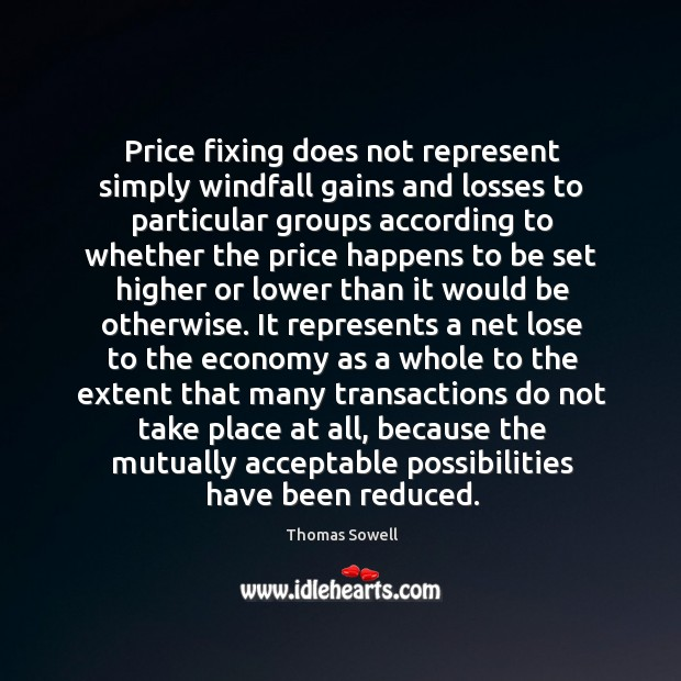 Image, Price fixing does not represent simply windfall gains and losses to particular