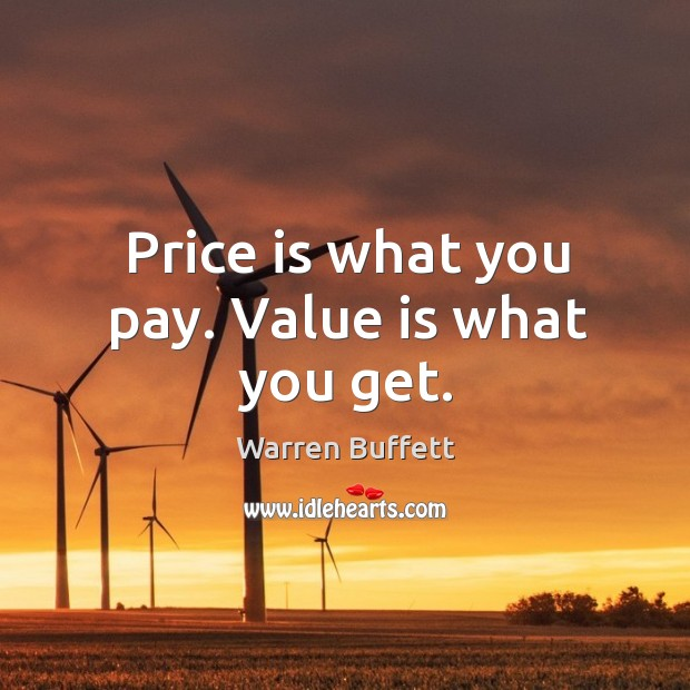 Image, Price is what you pay. Value is what you get.