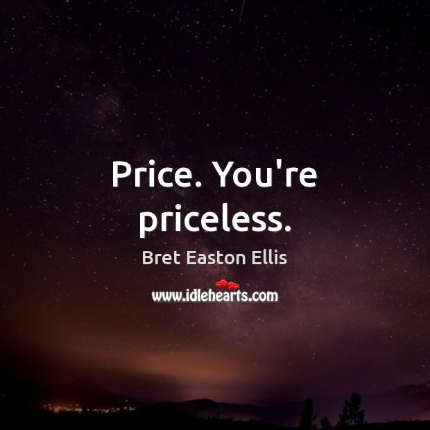 Price. You're priceless. Image