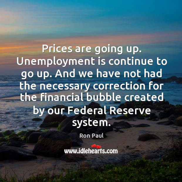 Image, Prices are going up. Unemployment is continue to go up.